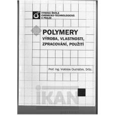 Polymery výroba, vlastnosti, zpracování, použití